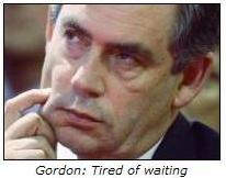 Gordon Brown: Tired of waiting